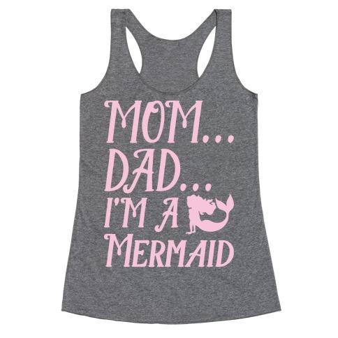 Mom Dad I'm A Mermaid Racerback Tank Top