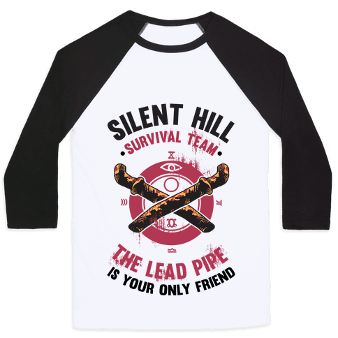 Silent Hill Survival Team The Lead Pipe Is Your Only Friend Baseball Tee