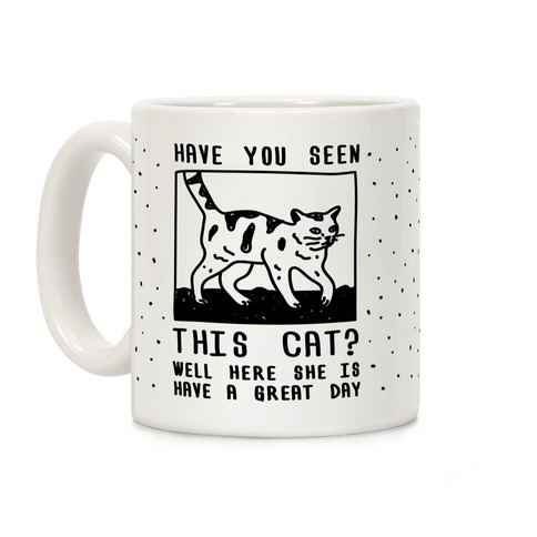 Have You Seen This Cat Coffee Mug