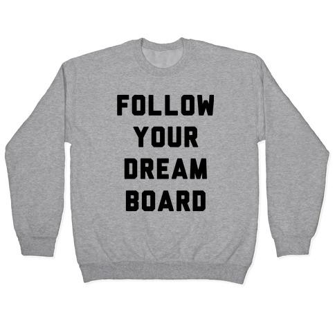 Follow Your Dream Board Pullover