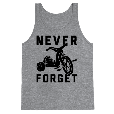 Never Forget Big Wheel Tank Top