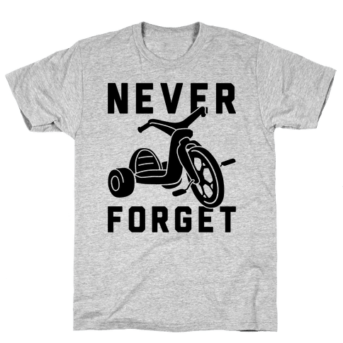 Never Forget Big Wheel Mens T-Shirt