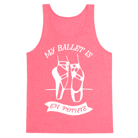 My Ballet Is En Pointe Tank Top