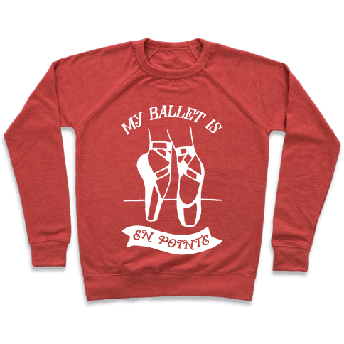 My Ballet Is En Pointe Pullover