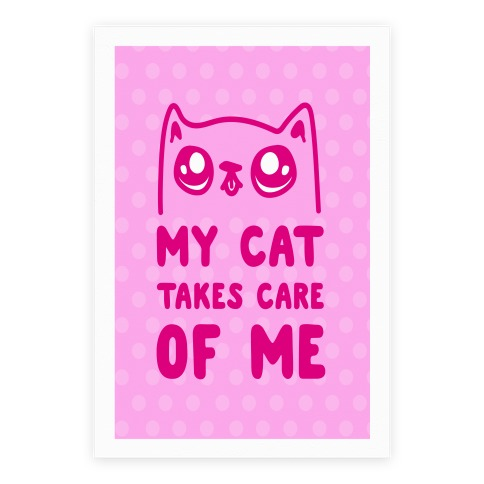 My Cat Takes Care Of Me Poster