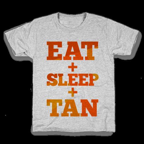 Eat + Sleep + Tan Kids T-Shirt