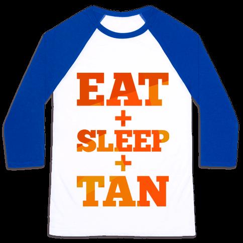 Eat + Sleep + Tan Baseball Tee