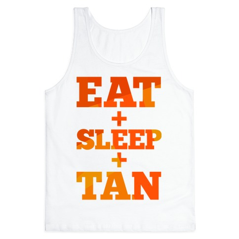 Eat + Sleep + Tan Tank Top