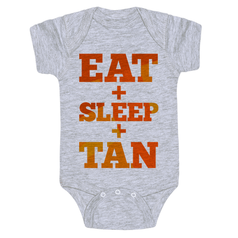 Eat + Sleep + Tan Baby Onesy