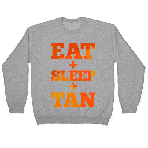 Eat + Sleep + Tan Pullover