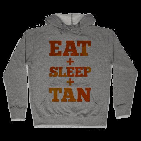 Eat + Sleep + Tan Hooded Sweatshirt