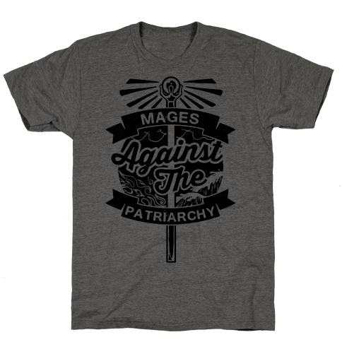 Mages Against The Patriarchy Mens T-Shirt