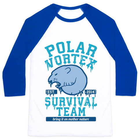 Polar Vortex Survival Team Baseball Tee