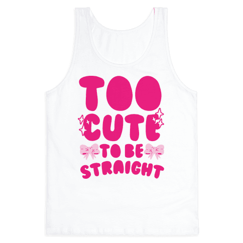 Too Cute To Be Straight