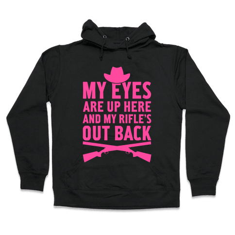 My Eyes Are Up Here Hooded Sweatshirt