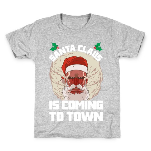 Titan Santa Claus Is Coming To Town Kids T-Shirt