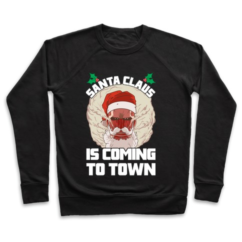 Titan Santa Claus Is Coming To Town Pullover