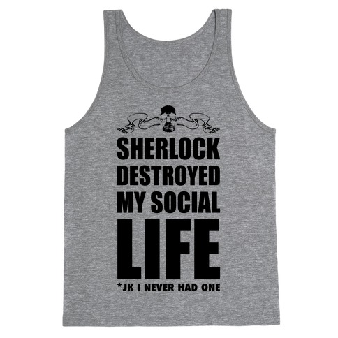Sherlock Destroyed My Social Life Tank Top