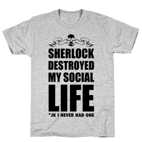 Sherlock Destroyed My Social Life Mens T-Shirt