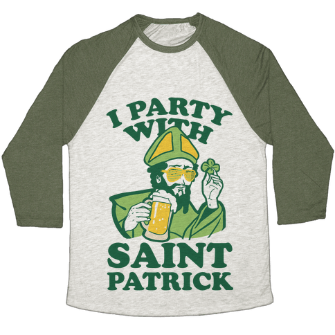 I Party With St.Patrick Baseball Tee