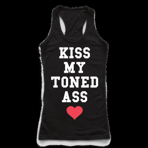 Kiss My Toned Ass