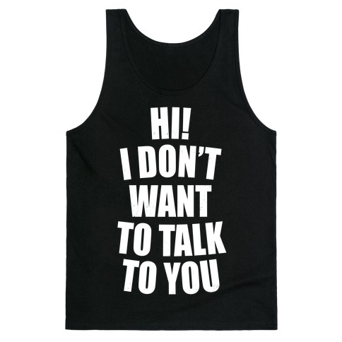 I Don't Want To Talk To You (Dark) Tank Top