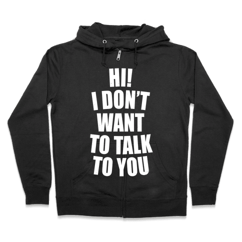I Don't Want To Talk To You (Dark) Zip Hoodie