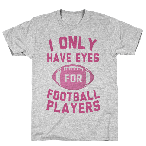 I Only Have Eyes for Football Players Mens T-Shirt