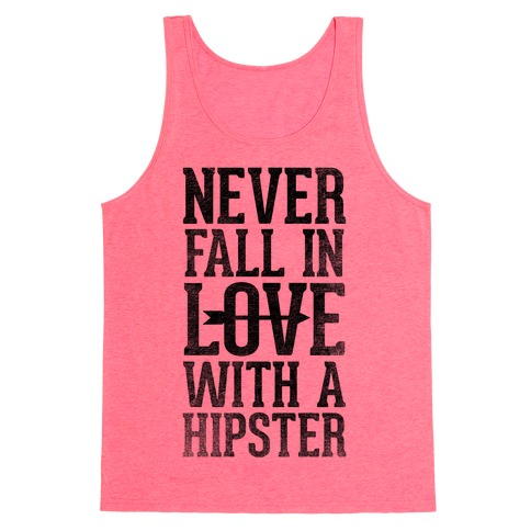 Never Fall In Love With a Hipster Tank Top