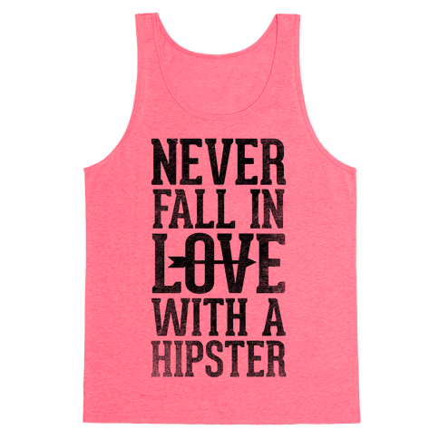 Never Fall In Love With a Hipster