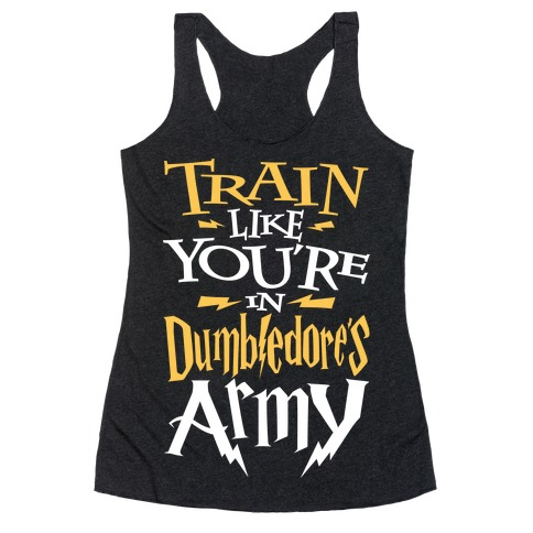 Train Like You're In Dumbledore's Army Racerback Tank Top