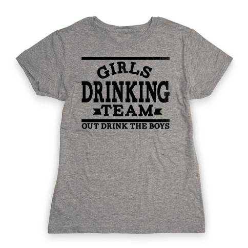 Girls Drinking Team Womens T-Shirt