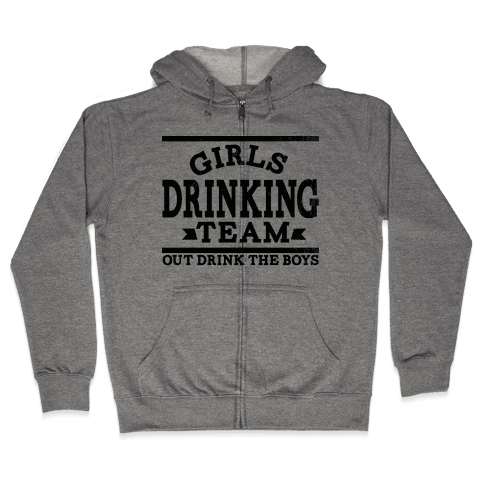Girls Drinking Team Zip Hoodie