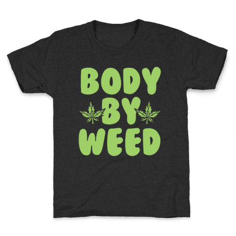 Body By Weed Kids T-Shirt
