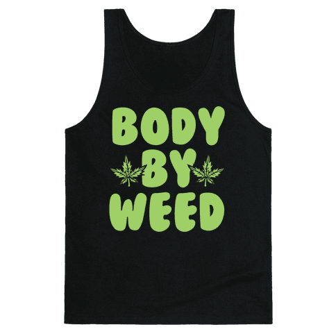 Body By Weed Tank Top