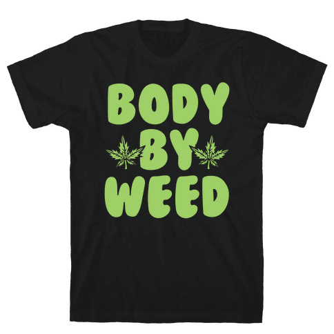 Body By Weed Mens T-Shirt
