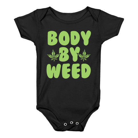 Body By Weed Baby Onesy