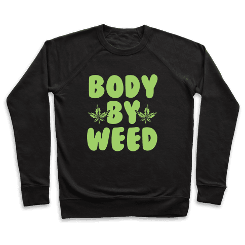 Body By Weed Pullover