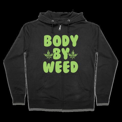 Body By Weed Zip Hoodie