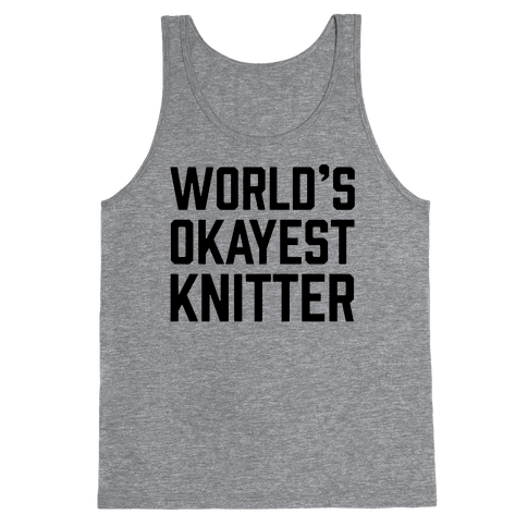 World's Okayest Knitter Tank Top