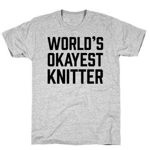 World's Okayest Knitter T-Shirt