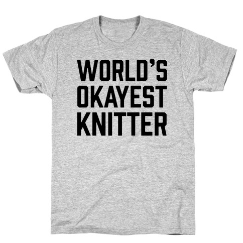 World's Okayest Knitter T-Shirt