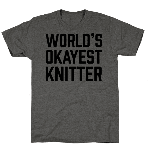 World's Okayest Knitter Mens T-Shirt