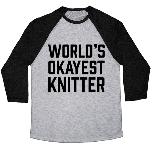 World's Okayest Knitter Baseball Tee
