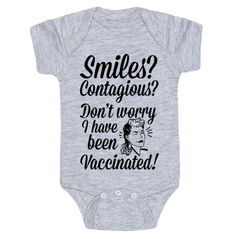 Smiles? Contagious? Don't Worry I have Been Vaccinated! Baby Onesy
