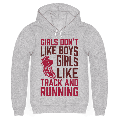 Girls Don't Like Boys Girls Like Track And Running
