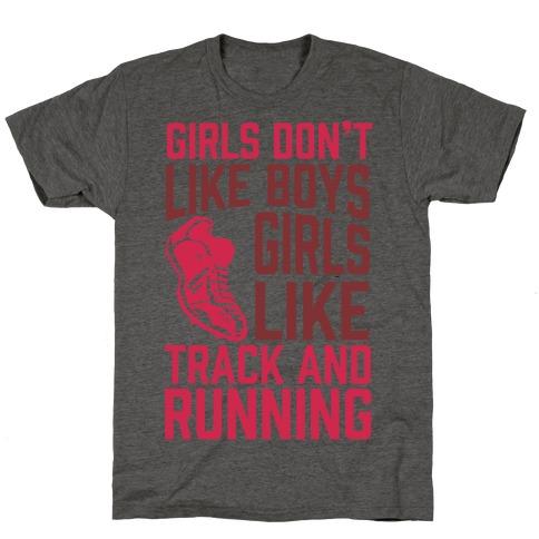 Girls Don't Like Boys Girls Like Track And Running T-Shirt