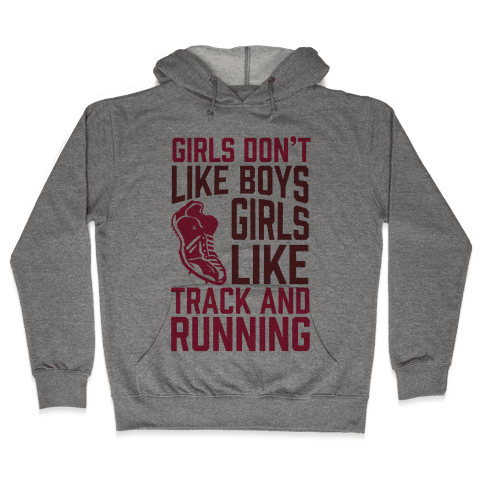 Girls Don't Like Boys Girls Like Track And Running Hooded Sweatshirt