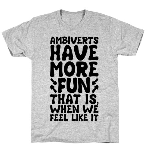 Ambiverts Have More Fun T-Shirt