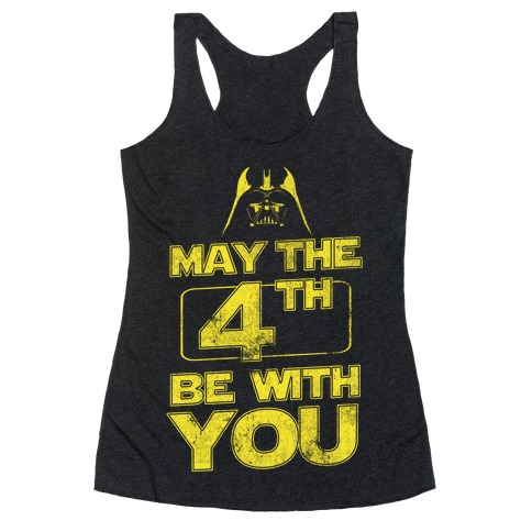 May the 4th Be With You (Vintage) Racerback Tank Top